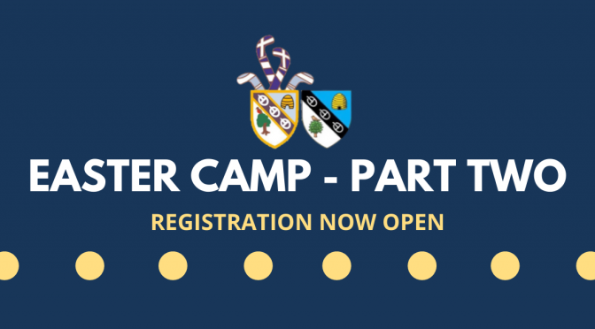 Easter Camp 2021 – Part Two – Sign Up Now!